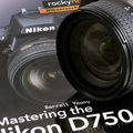 Mastering the Nikon D750 arrives